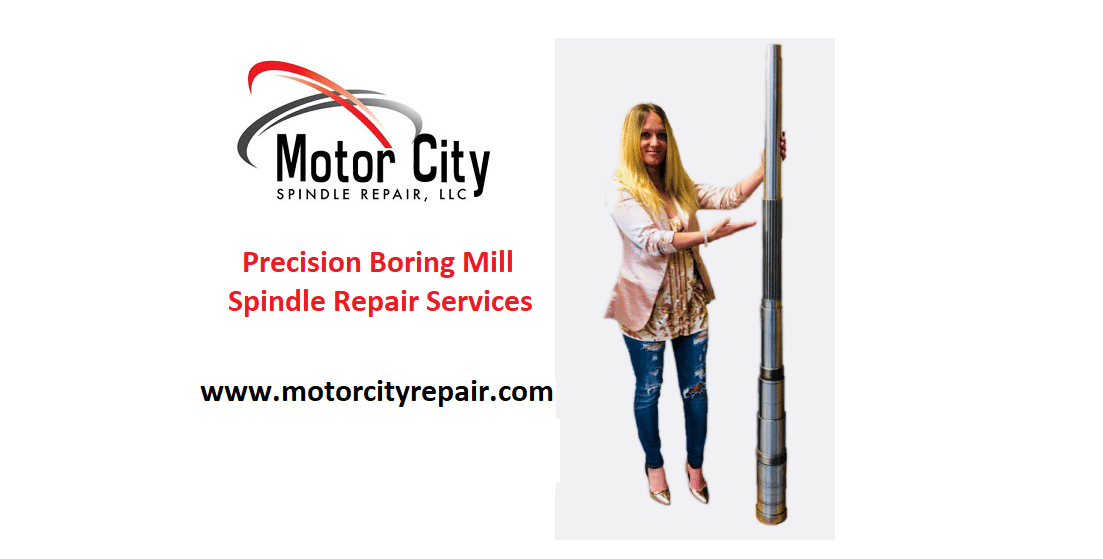 Boring mill spindle repair motor city spindle repair for Motor city spindle repair